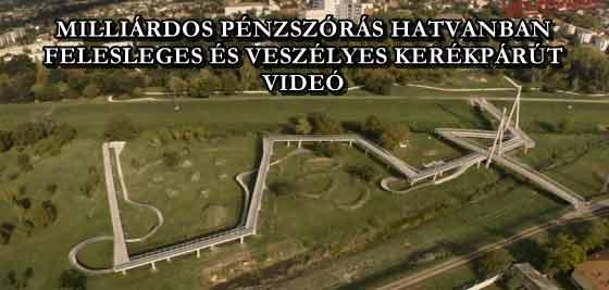 MILLIÁRDOS PÉNZSZÓRÁS HATVANBAN, FELESLEGES ÉS VESZÉLYES KERÉKPÁRÚT - VIDEÓ