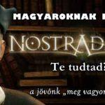NOSTRADAMUS A MAGYAROKNAK IS JÓSOLT.