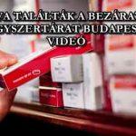 NYITVA TALÁLTÁK A BEZÁRATOTT GYÓGYSZERTÁRAT BUDAPESTEN - VIDEÓ