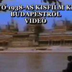 ELKÉPESZTŐ 1938-AS KISFILM KERÜLT ELŐ BUDAPESTRŐL – VIDEÓ