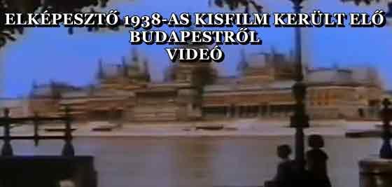 ELKÉPESZTŐ 1938-AS KISFILM KERÜLT ELŐ BUDAPESTRŐL - VIDEÓ