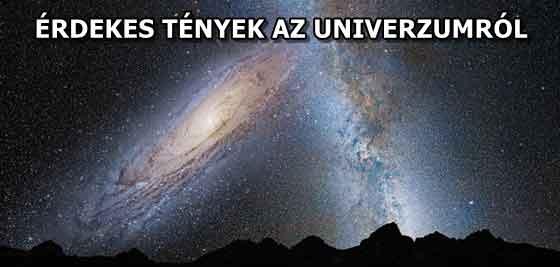ÉRDEKES TÉNYEK AZ UNIVERZUMRÓL