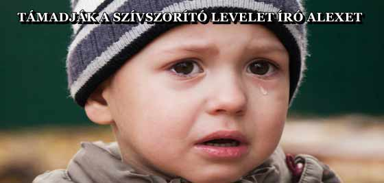TÁMADJÁK A SZÍVSZORÍTÓ LEVELET ÍRÓ ALEXET