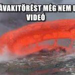 ILYEN LÁVAKITÖRÉST MÉG NEM LÁTTÁL - VIDEÓ