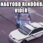 A LEGNAGYOBB RENDŐRBAKIK – VIDEÓ