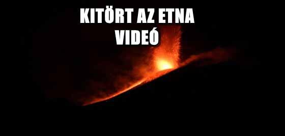KITÖRT AZ ETNA - VIDEÓ