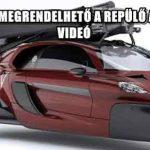 MÁR MEGRENDELHETŐ A REPÜLŐ AUTÓ – VIDEÓ