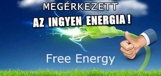 MEGÉRKEZETT ÉS ELÉRHETŐ AZ INGYEN ENERGIA!