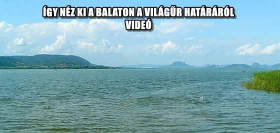 ÍGY NÉZ KI A BALATON A VILÁGŰR HATÁRÁRÓL - VIDEÓ