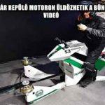 A JÖVŐ RENDŐREI MÁR REPÜLŐ MOTORON ÜLDÖZHETIK A BŰNÖZŐKET DUBAJBAN - VIDEÓ