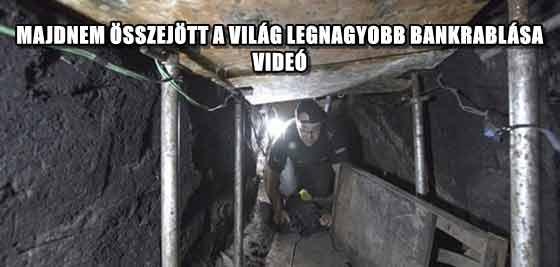 MAJDNEM ÖSSZEJÖTT A VILÁG LEGNAGYOBB BANKRABLÁSA- VIDEÓ