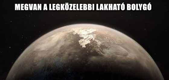 MEGVAN A LEGKÖZELEBBI LAKHATÓ BOLYGÓ