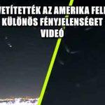 ÉLŐBEN KÖZVETÍTETTÉK AZ AMERIKA FELETT REPKEDŐ KÜLÖNÖS FÉNYJELENSÉGET - VIDEÓ