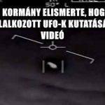 AZ AMERIKAI KORMÁNY ELISMERTE, HOGY KORÁBBAN FOGLALKOZOTT UFO-K KUTATÁSÁVAL - VIDEÓ