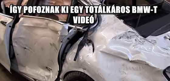 ÍGY POFOZNAK KI EGY TOTÁLKÁROS BMW-T - VIDEÓ
